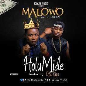 Holumide - Malowo (ft. Ola Dips)